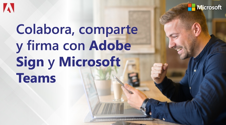 Colabora, comparte y firma con Adobe Sign y Microsoft Teams