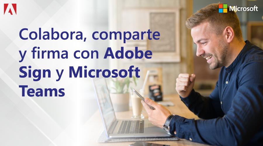 Colabora, comparte y firma con Adobe Sign y Microsoft Teams